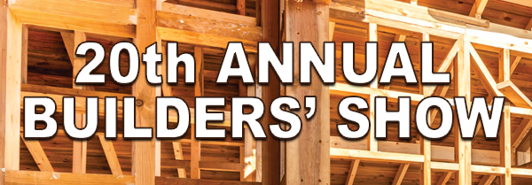 20th Annual Builders Show